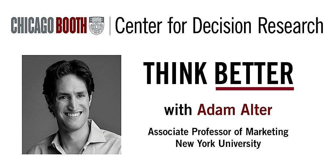 Think Better with Adam Alter